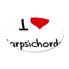 I Love Harpsichords Oval Car Magnet