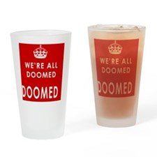 were all doomed for cards Drinking Glass