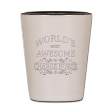 MOST AWESOME NURSE White ADVICE CHARGE Shot Glass