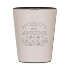 MOST AWESOME NURSE White ADVICE STUDENT Shot Glass