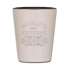 MOST AWESOME NURSE White ADVICE TRAVELI Shot Glass