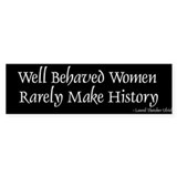 More Well Behaved... Bumper Bumper Sticker