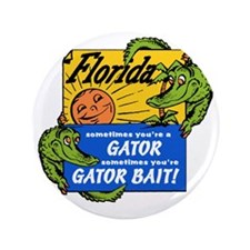 "Florida Gator Bait 3.5"" Button"