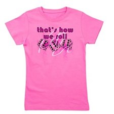 how we roll Girl's Tee