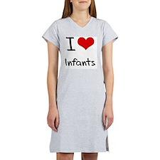 I Love Infants Women's Nightshirt