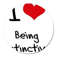 I Love Being Instinctive Round Car Magnet