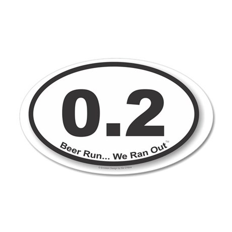 0.2 - Beer Run... We Ran Out 35x21 Oval Wall Decal