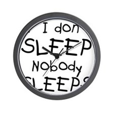 If I dont sleep nobody sleeps Wall Clock