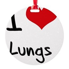I Love Lungs Round Ornament
