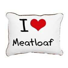 I Love Meatloaf Rectangular Canvas Pillow