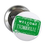 Welcome to Tromaville Button