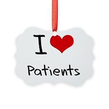 I Love Patients Ornament