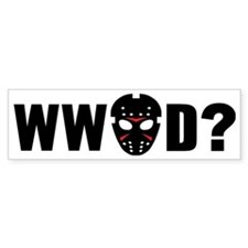 What would Jason Voorhees do? Bumper Sticker