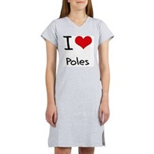 I Love Poles Women's Nightshirt