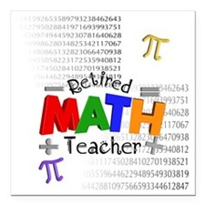 "Retired Math Teacher 1 Square Car Magnet 3"" x 3"""