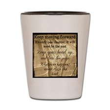 Keep Moving Forward2 Shot Glass