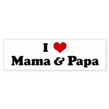 I Love Mama & Papa Bumper Bumper Sticker
