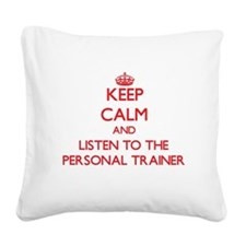 Keep Calm and Listen to the Personal Trainer Squar