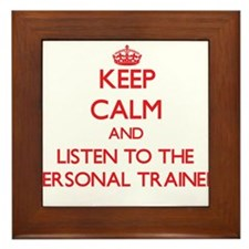 Keep Calm and Listen to the Personal Trainer Frame