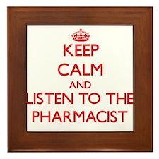 Keep Calm and Listen to the Pharmacist Framed Tile
