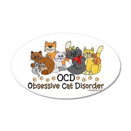 OCD Obsessive Cat Disorder 35x21 Oval Wall Decal
