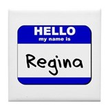 hello my name is regina  Tile Coaster
