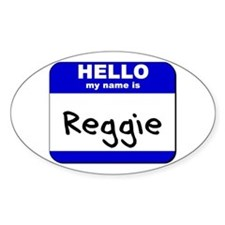 hello my name is reggie Oval Decal
