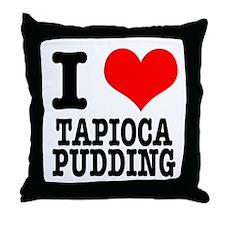 I Heart (Love) Tapioca Pudding Throw Pillow