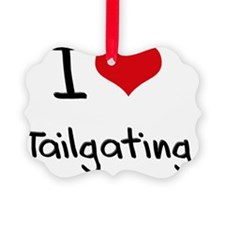 I Love Tailgating Ornament
