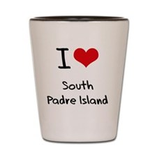 I Love SOUTH PADRE ISLAND Shot Glass