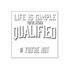 "Life is Simple: Youre Eithe Square Sticker 3"" x 3"""