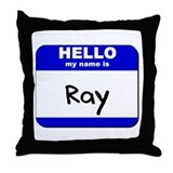 hello my name is ray  Throw Pillow
