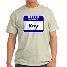 hello my name is ray T-Shirt