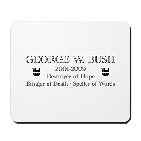"George W. Bush ""Obituary"" Mousepad"
