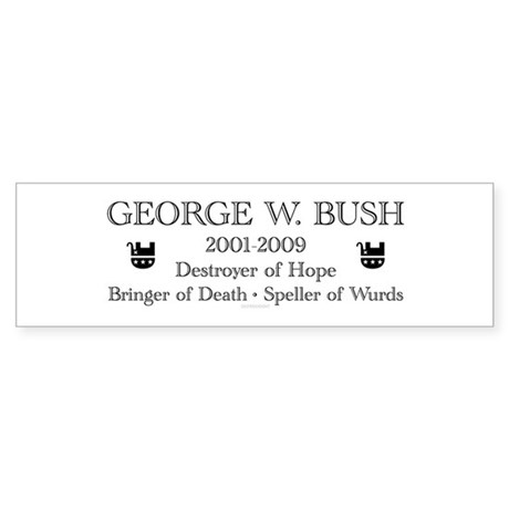 "George W. Bush ""Obituary"" Bumper Sticker"