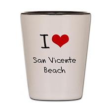 I Love SAN VICENTE BEACH Shot Glass