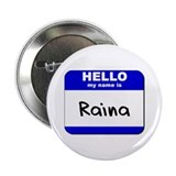 hello my name is raina Button