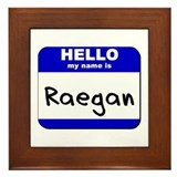 hello my name is raegan  Framed Tile