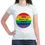 WILL WORK FOR EQUAL RIGHTS Jr. Ringer T-Shirt