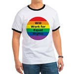 WILL WORK FOR EQUAL RIGHTS Ringer T