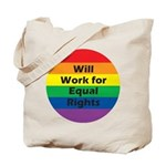 WILL WORK FOR EQUAL RIGHTS Tote Bag