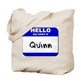 hello my name is quinn Tote Bag