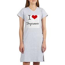 I Love Shyanne Women's Nightshirt