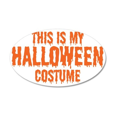 This is my Halloween Costume 35x21 Oval Wall Decal