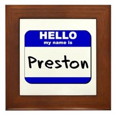 hello my name is preston  Framed Tile