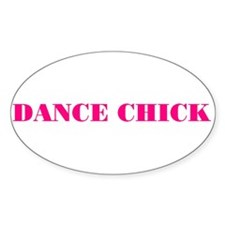 """DANCE CHICK"" Oval Decal"
