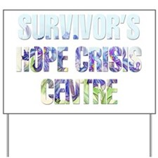 Survivors Hope Crisis Centre Yard Sign