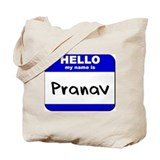 hello my name is pranav Tote Bag