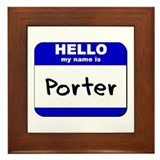 hello my name is porter  Framed Tile