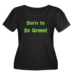 Born To Be Green Women's Plus Size Scoop Neck Dar